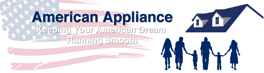 American Appliance helps you keep your home running smooth.